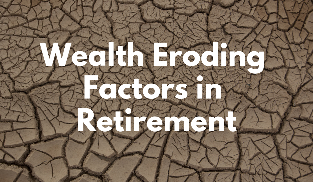 Wealth Eroding Factors in Retirement